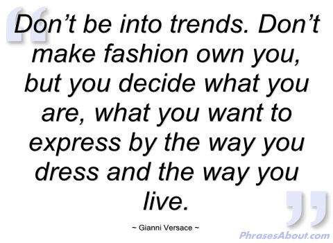 dont-be-into-trends-gianni-versace